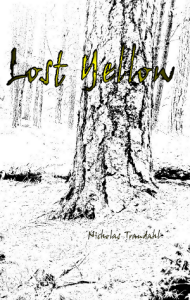 Lost Yellow, Nicholas Trandahl's early collection of poetry published by Swyers Publishing.